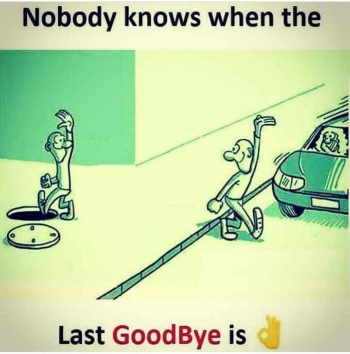 💑 സ്നേഹം - Nobody knows when the Last GoodBye is - ShareChat