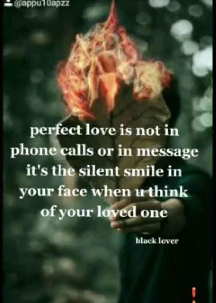 💑 സ്നേഹം - Baappu Dapzz perfect love is not in phone calls or in message it ' s the silent smile in your face when u think of your loved one black lover - ShareChat