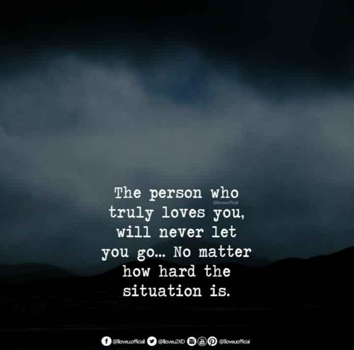 💑 സ്നേഹം - eloveofficial The person who truly loves you , will never let you go . . . No matter how hard the situation is . loveoficid loved e lovesoficia - ShareChat