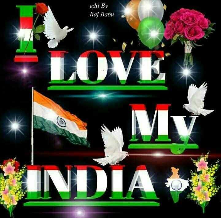 🇮🇳 സ്വാതന്ത്ര്യദിന സ്പെഷ്യൽ വീഡിയോ - edit By Raj Babu LOVE INDIA SE - ShareChat