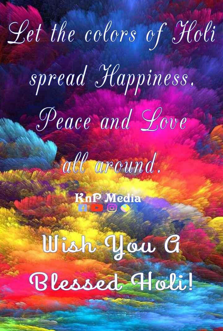 ഹോളി - Let the colors of Holi spread Happiness . Peace and Love allaround . KnP Media Wish You A Blessed Holi ! - ShareChat
