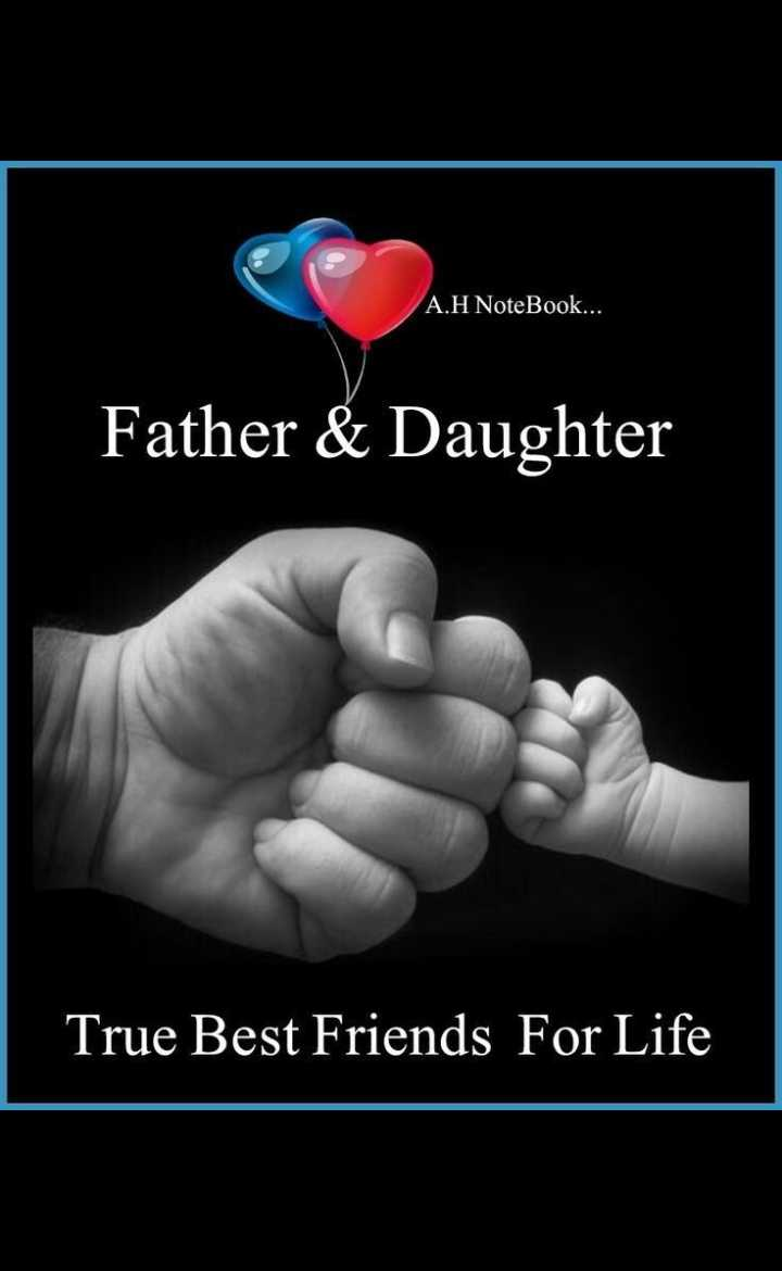👨👧पापा की परी - A . H NoteBook . . . Father & Daughter True Best Friends For Life - ShareChat