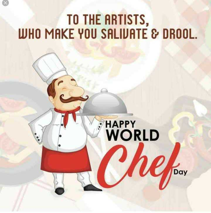 👨‍🍳 शेफ डे - TO THE ARTISTS , WHO MAKE YOU SALIVATE & DROOL . : HAPPY WORLD Cheson Day - ShareChat