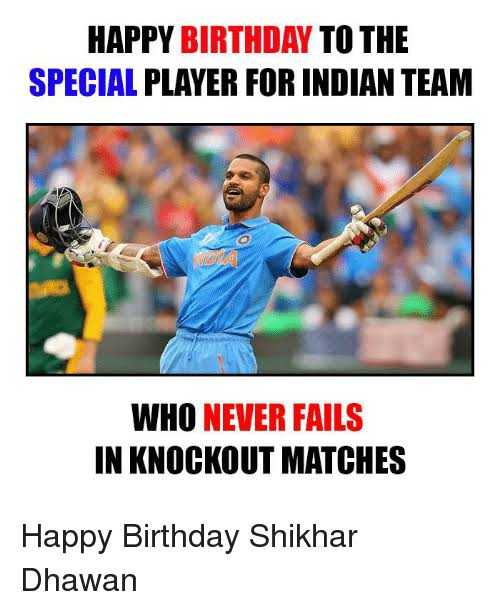 👩🏽‍💻প্রতিভা - HAPPY BIRTHDAY TO THE SPECIAL PLAYER FOR INDIAN TEAM WHO NEVER FAILS IN KNOCKOUT MATCHES Happy Birthday Shikhar Dhawan - ShareChat