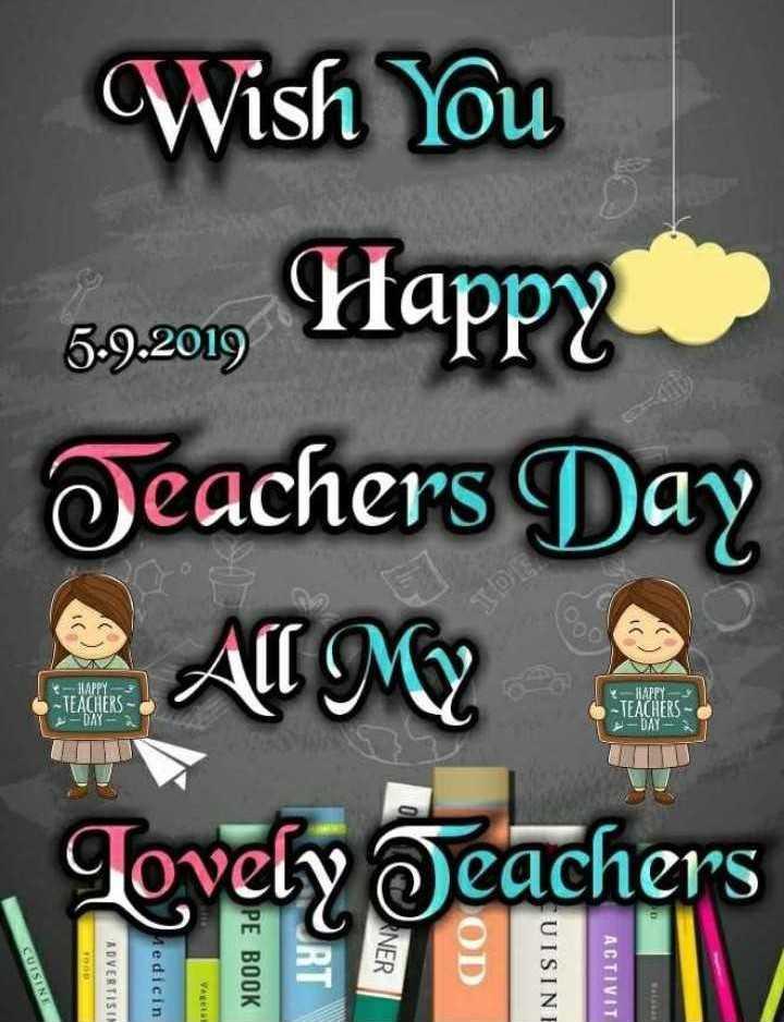👨🏫 શિક્ષક દિવસ - Wish You ра , Иарра Teachers Day HAPPY 11 . APPY - TEACHERS - OM TEACHER Lovely Teachers RNER CUISINE ADVERTISI Medicin PE BOOK OD RT UISINE ACTIVIT Valle - ShareChat