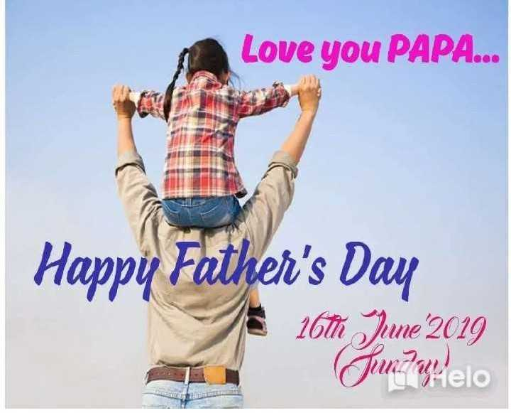 👨‍👦ହାପି ଫାଦର୍ସ ଡେ - Love you PAPA . . . Happy Father ' s Day 16th June 2019 Fundvitelo - ShareChat