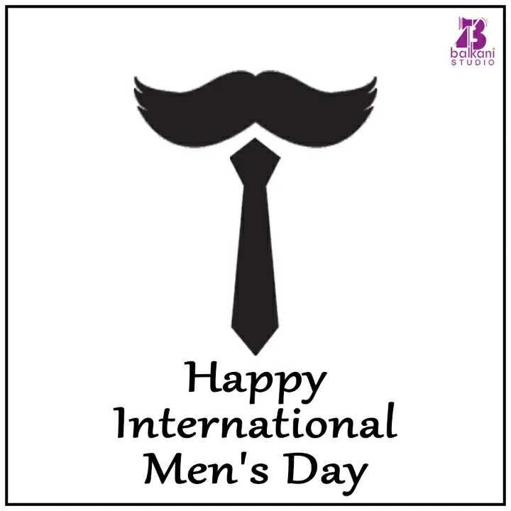 🚶♂అంతర్జాతీయ పురుషుల దినోత్సవం - balkani STUDIO Happy International Men ' s Day - ShareChat