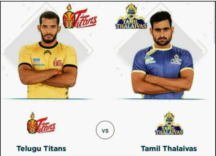 🤼♀కబడ్డీ లీగ్-2019 - THALAIVAS Vs THALAIN Telugu Titans Tamil Thalaivas - ShareChat