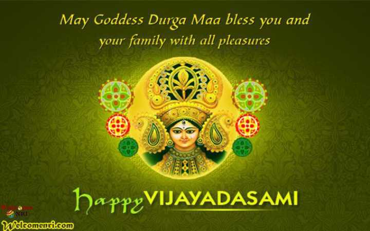 👩🏼‍🦰ట్రేడిషనల్ డబ్‌స్మాష్ - May Goddess Durga Maa bless you and your family with all pleasures c happeVIJAYADASAMI NRI Welcomenri . com - ShareChat