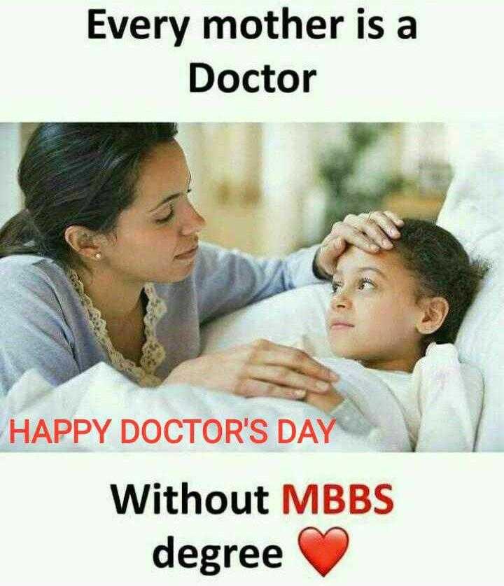 👩⚕డాక్టర్సడే శుభాకాంక్షలు - Every mother is a Doctor HAPPY DOCTOR ' S DAY Without MBBS degree - ShareChat