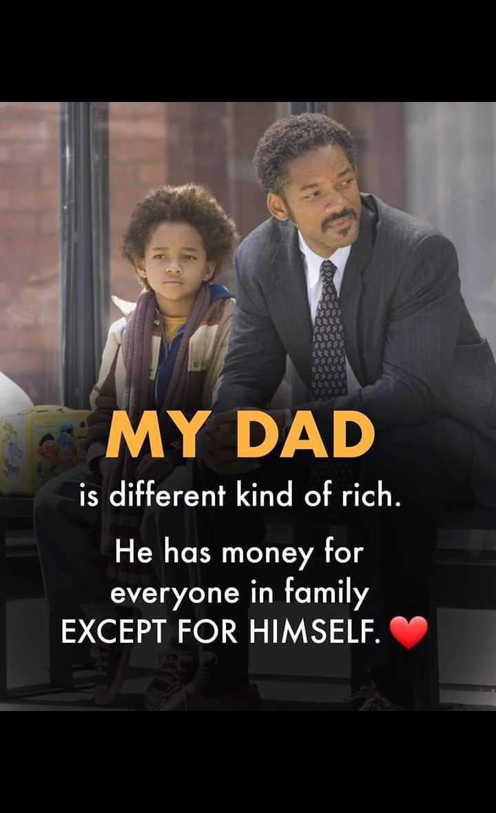 👨👦ತಂದೆ-ಮಗು - MY DAD is different kind of rich . He has money for everyone in family EXCEPT FOR HIMSELF . - ShareChat