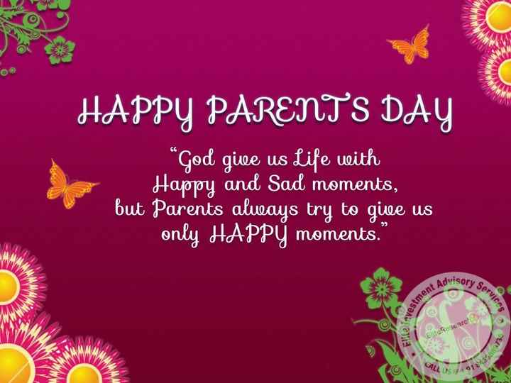 👨👩👧जागतिक पालक दिवस - HAPPY PARENTS DAY God givee us Life with Happy and Sad moments , but Parents always try to give us only HAPPY moments . dvisory Ser estment A tere - ShareChat