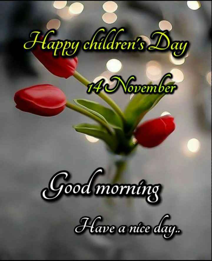 👨‍👧‍👦 हैप्पी चिल्ड्रन्स डे - Happy children ' s Day 1ANovember November Good morning Have a nice day - ShareChat