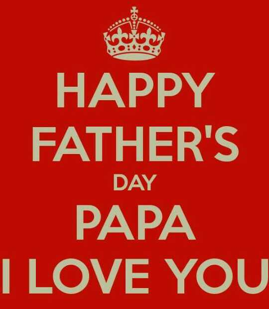 👨👧👦 हैप्पी बाबू जी दिवस - HAPPY FATHER ' S DAY PAPA I LOVE YOU - ShareChat