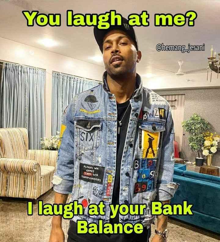 👩🏻🤝👩🏻হার্দিক-নাতাশা জুটি 💑 - You laugh at me @ hemangjesani OU sk KUP CONTA W ZAT 3 PLAYERS WIN GAMES TEAMS WIN CHAMPIONSHIPS Be LIEVE I laugh at your Bank Balance - ShareChat