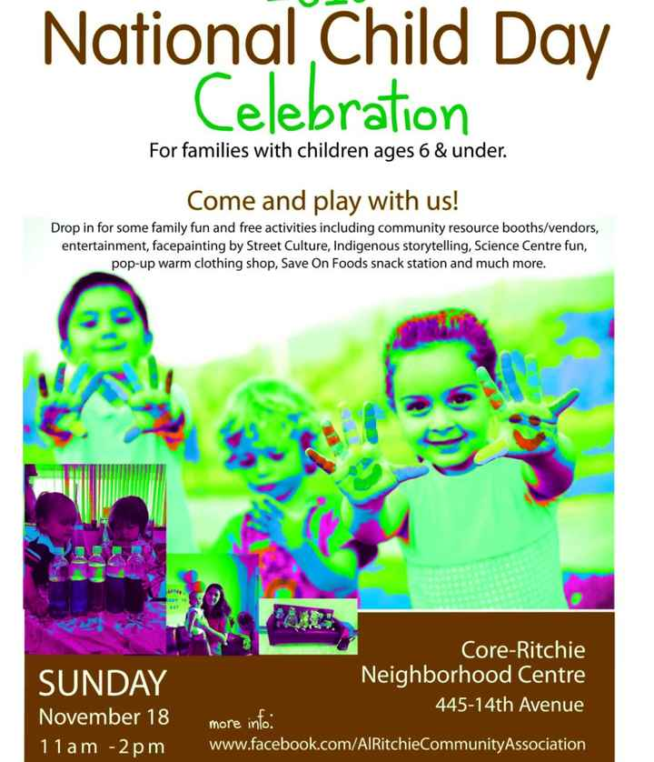 👨‍👩‍👦‍👦 ଜାତୀୟ ପୁଅ ଝିଅ ଦିବସ - National Child Day Celebration For families with children ages 6 & under . Come and play with us ! Drop in for some family fun and free activities including community resource booths / vendors , entertainment , facepainting by Street Culture , Indigenous storytelling , Science Centre fun , pop - up warm clothing shop , Save On Foods snack station and much more . SUNDAY November 18 11 am - 2pm Core - Ritchie ' Neighborhood Centre 445 - 14th Avenue more info : www . facebook . com / AlRitchieCommunity Association - ShareChat