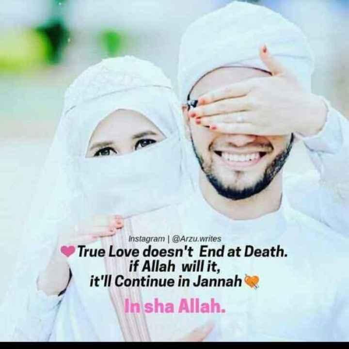 👨👩👧👦 കുടുംബം - Instagram | @ Arzu . writes True Love doesn ' t End at Death . if Allah will it , it ' ll Continue in Jannah In sha Allah . - ShareChat