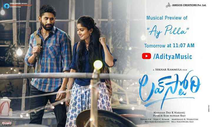 👩‍❤️‍👨 లవ్ స్టోరి - SONALI NARANG PRESENTS SRESTEWARA CINEMLP ( A Una Anies Groop ) AMIGOS CREATIONS Pvt . Ltd . Musical Preview of Ay Pilla Tomorrow at 11 : 07 AM Aditya Music A SEKHAR KAMMULA FILM 128 MOVING TITLE die NARAYAN DAS K NARANG PUSKUR RAM MOHAN RAO PAWAN CH VIJAY C . KUMAR MARTHAND K VENKATESH BHASKAR KATAKAMSETTY IRLA NAGESWARA RAO ADITYA VUSTO - ShareChat