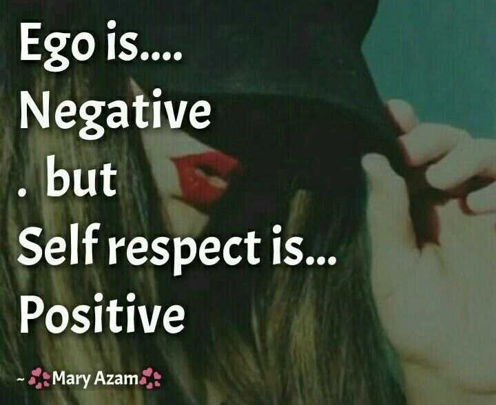 🤷‍♀️गर्ल्स गैंग - 0000 Ego is . . . . Negative . but Self respect is . . . Positive - : : Mary Azam : - ShareChat