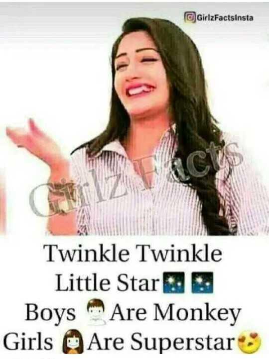 🤷♀️गर्ल्स गैंग - GirlzFactsInsta i FC Twinkle Twinkle Little Star Boys Are Monkey Girls Are Superstar - ShareChat