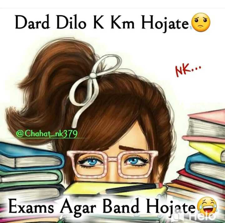 🤷‍♀️गर्ल्स गैंग - Dard Dilo K Km Hojate NK . . . @ Chahat _ nk379 = Exams Agar Band Hojate - ShareChat