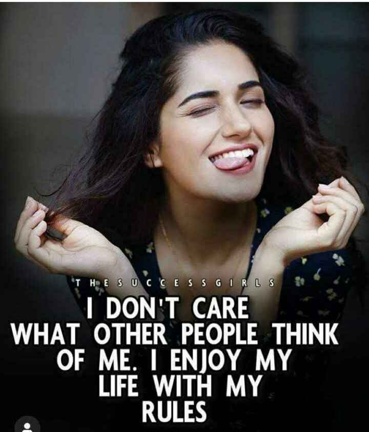 🤷♀️गर्ल्स गैंग - THE SUCCESS GIRLS I DON ' T CARE WHAT OTHER PEOPLE THINK OF ME . I ENJOY MY LIFE WITH MY RULES - ShareChat