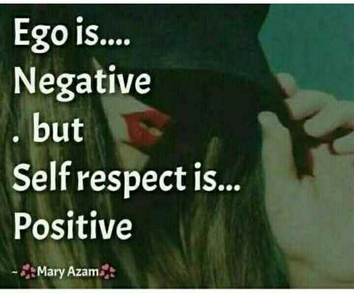 🤷‍♀️गर्ल्स गैंग - Ego is . . . . Negative 7 . but Self respect is . . . Positive - - Mary Azam - ShareChat