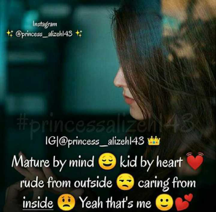 🤷♀️गर्ल्स गैंग - Instagram * * @ princess _ alizehl43 * # princessa IG @ princess _ alizehl43 way Mature by mind kid by heart rude from outside caring from inside Yeah that ' s me - ShareChat