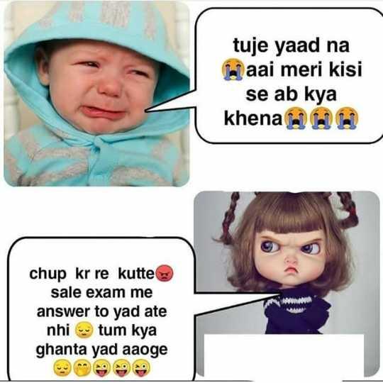 🤷♀️गर्ल्स गैंग - tuje yaad na Laai meri kisi se ab kya khena e alla chup kr re kutte sale exam me answer to yad ate nhi tum kya ghanta yad aaoge - ShareChat