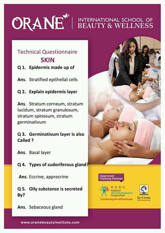 💆♀️ ਬਿਊਟੀ ਟਿਪਸ - INTERNATIONAL SCHOOL OF BEAUTY & WELLNESS Technical Questionnaire SKIN Q1 . Epidermis made up of Ans . Stratified epithelial cells Q 2 . Explain epidermis layer Ans . Stratum corneum , stratum lucidum , stratum granulosum , stratum spinosum , stratum germinativum Q3 . Germinativum layer is also Called ? Ans . Basal layer Q4 . Types of sudoriferous gland ? Ans . Eccrine , approcrine Approved Training Partner 0 % N 5 . 0 . 0 Q5 . Oily substance is secreted By ? - National A Corporation Transforming the landscape Skil India Ans . Sebaceous gland www . oranebeautyinstitute . com - ShareChat