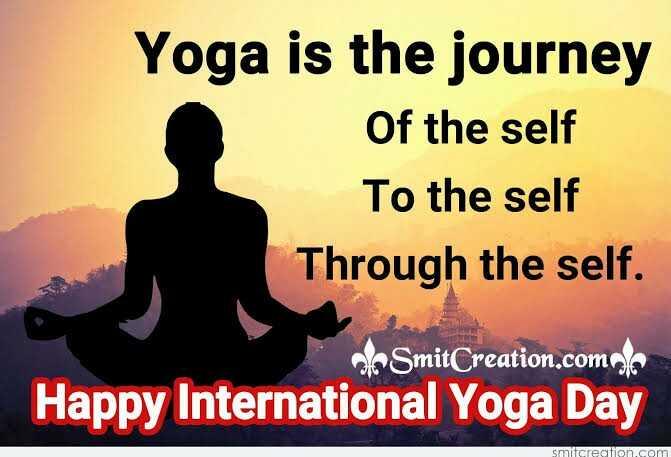 🧘♂️ଅନ୍ତରାଷ୍ଟ୍ରୀୟ ଯୋଗ ଦିବସ - Yoga is the journey Of the self To the self Through the self . ole SmitCreation . comele Happy International Yoga Day smitcreation . com - ShareChat