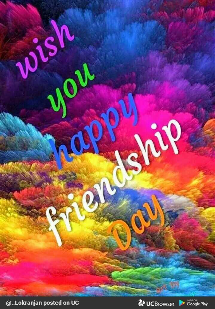 👯♂️ହାପି ଫ୍ରେଣ୍ଡସିପ ଡେ - wish you rapor friendship Dai GET IT ON @ . . lokranjan posted on UC UC Browser Google Play - ShareChat