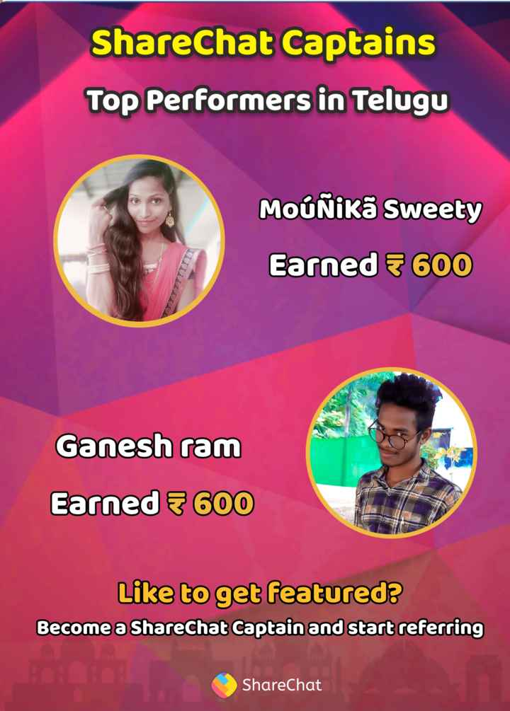 🙋♂️నేను షేర్చాట్ కెప్టెన్ - ShareChat Captains Top Performers in Telugu MoúÑikā Sweety Earned < 600 Ganesh ram Earned 600 Like to get featured ? Become a ShareChat Captain and start referring ShareChat - ShareChat