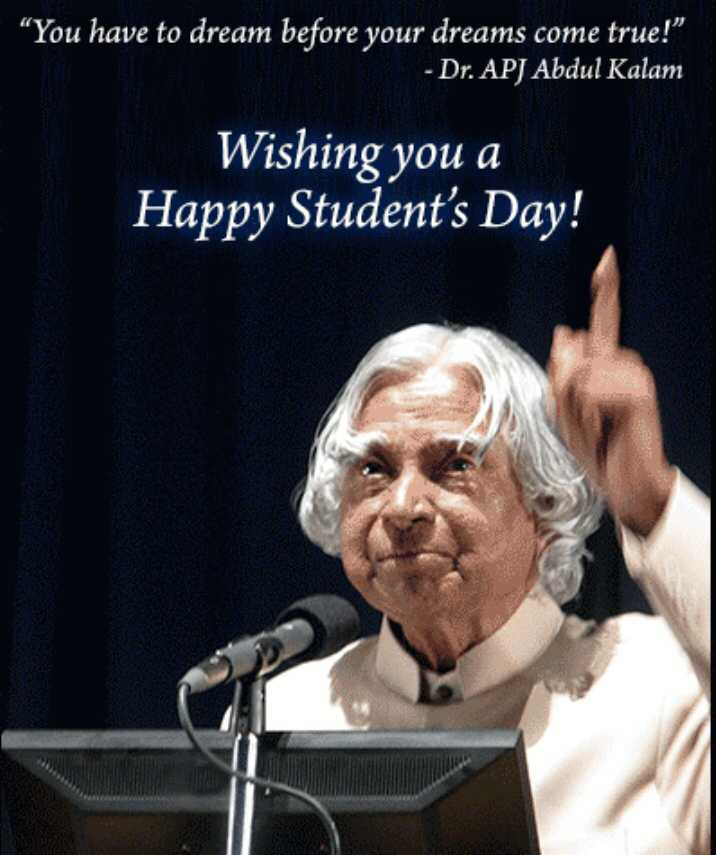 🙋‍♀️ എൻ്റെ സ്റ്റാറ്റസുകൾ - You have to dream before your dreams come true ! - Dr . APJ Abdul Kalam Wishing you a Happy Student ' s Day ! - ShareChat