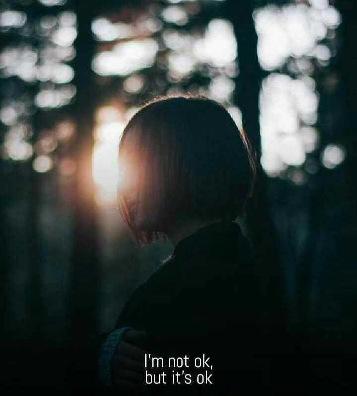 🤹♂️ ഞാൻ - I ' m not ok , but it ' s ok - ShareChat
