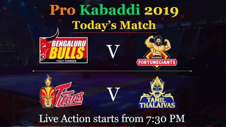 👯♂️PKL - Pro Kabaddi 2019 Today ' s Match alch BE BENGALURU BULLS . V GUJARAT FULLY CHARGED FORTUNEGIANTS ) TAMIL THALAIVAS Live Action starts from 7 : 30 PM - ShareChat