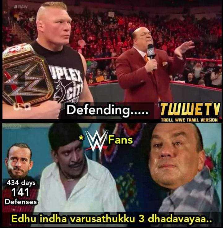 🤼♀️ WWE - Defending . . . . . TWWE TV TROLL WWE TAMIL VERSION Fans 434 days 141 Defenses Edhu indha varusathukku 3 dhadavayaa . . - ShareChat