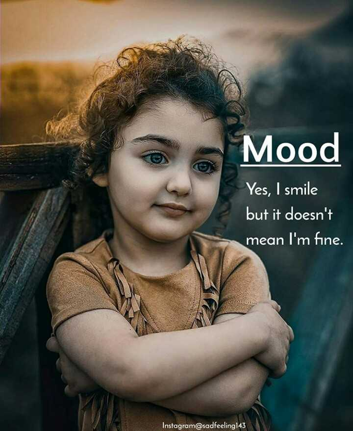 🧚‍♀️cute dolls - Mood Yes , I smile but it doesn ' t mean I ' m fine . Instagram @ sadfeeling143 - ShareChat