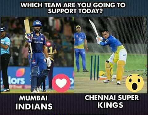 🤼♀CSK vs MI - WHICH TEAM ARE YOU GOING TO SUPPORT TODAY ? lors MUMBAI INDIANS CHENNAI SUPER KINGS - ShareChat