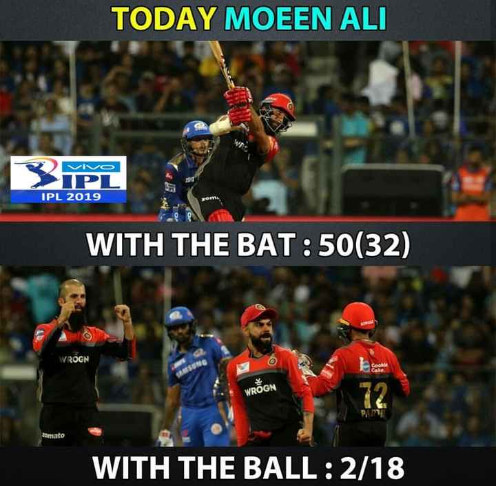 🙋‍♂ IPL ஸ்கோர் updates - TODAY MOEEN ALI IPL IPL 2019 on WITH THE BAT : 50 ( 32 ) WROGN Cookie ck WROGN zomato WITH THE BALL : 2 / 18 - ShareChat