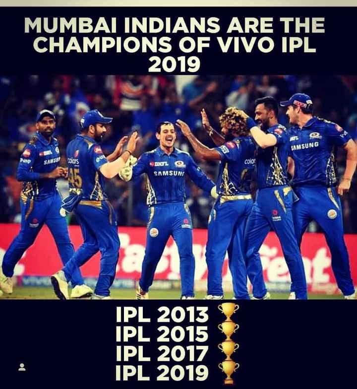 🙋♂ IPL ஸ்கோர் updates - MUMBAI INDIANS ARE THE CHAMPIONS OF VIVO IPL 2019 ATE SAMSUNG G Top SAMSU Colors DFL SAMSUNS IPL 2013 IPL 2015 IPL 2017 IPL 2019 - ShareChat