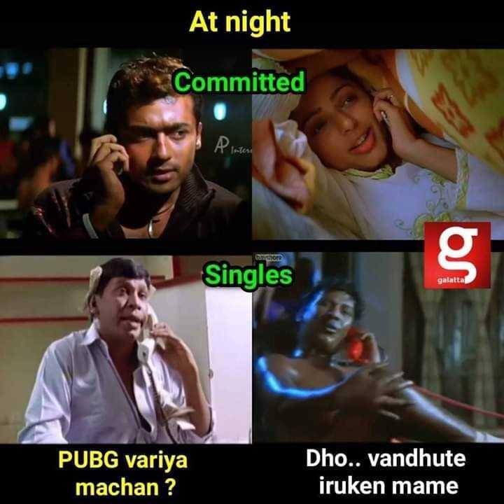 👨🏭 PUBG - At night Committed Pintera Bihor Singles galatta PUBG variya machan ? Dho . . vandhute iruken mame - ShareChat