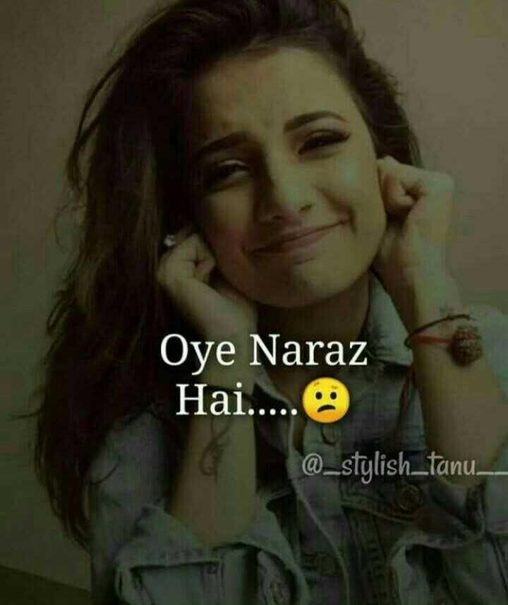 👩🎨WhatsApp प्रोफाइल DP - Oye Naraz Hai . . . . . @ _ stylish _ tanu - ShareChat