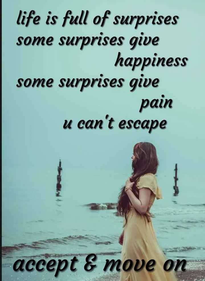 👨🏽💻 best photo edits - life is full of surprises some surprises give happiness some surprises give pain u can ' t escape accept & move on - ShareChat