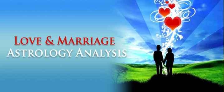 👨🌾 farmlife - LOVE & MARRIAGE ASTROLOGY ANALYSIS - ShareChat