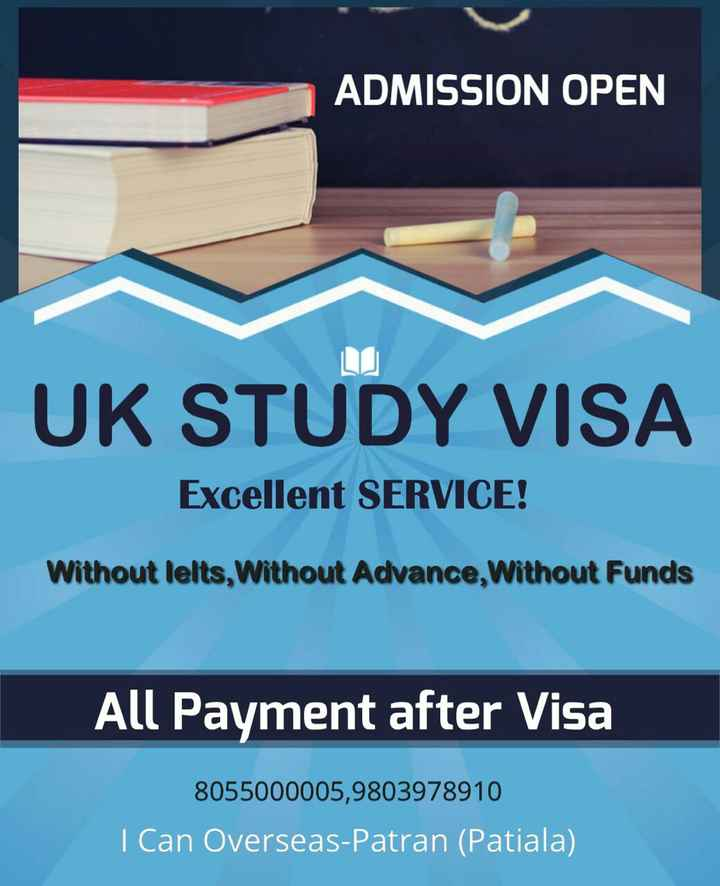 ✈️ ਦੁਨੀਆ ਦੀ ਸੈਰ - ADMISSION OPEN UK STUDY VISA Excellent SERVICE ! Without lelts , Without Advance , Without Funds All Payment after Visa 8055000005 , 9803978910 I Can Overseas - Patran ( Patiala ) - ShareChat