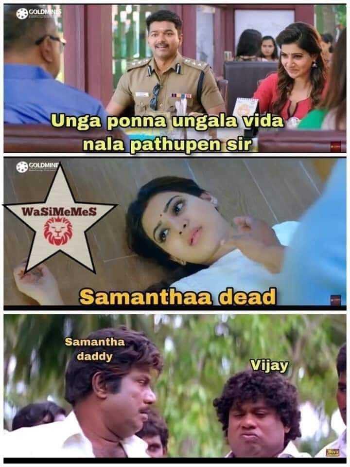 ✋ப்ராமிஸ் டே - GOLDMINIS Unga ponna ungala vida nala pathupen sir GOLDMINE WaSiMeMeS Samanthaa dead gala dead Samantha Samantha daddy Vijay - ShareChat