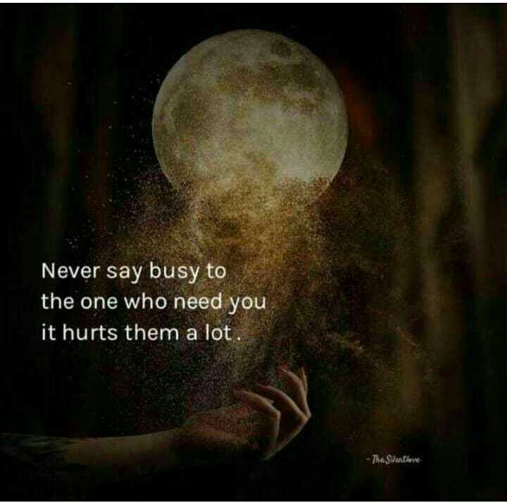 ✋నేను .... - Never say busy to the one who need you it hurts them a lot . The Siderlove - ShareChat
