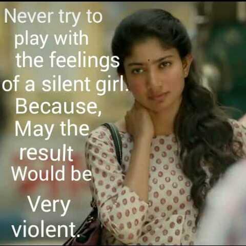 ✋నేను .... - Never try to play with the feelings of a silent girl . Because , May the result Would be Very violent . - ShareChat