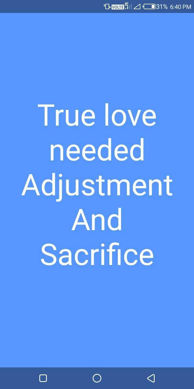 ✋నేను .... - OVOLTE . | 4 31 % 6 : 40 PM True love needed Adjustment And Sacrifice - ShareChat